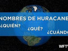¿Quién nombra los sistemas tropicales? ¿Por qué usan estos nombres?