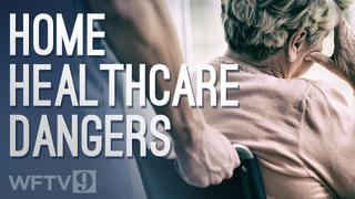 9 Investigates home healthcare dangers