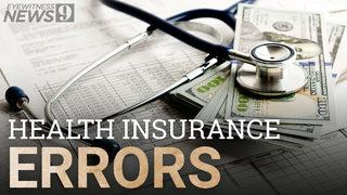 9 Investigates: Health insurance billing errors