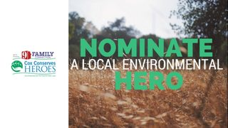 Cox Conserves 2018 - Nominate a Hero!